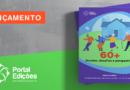 """Lançamento: """"60+ Direitos, Desafios e Perspectivas"""""""